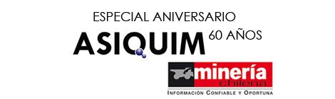 Especial aniversario Asiquim 60 años - Revista Minería Chilena